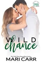 Wild Chance ebook by Mari Carr