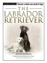The Labrador Retriever ebook by Diane Morgan