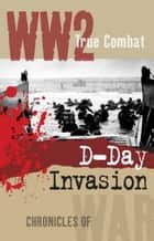 D-Day Invasion (True Combat) ekitaplar by Nigel Cawthorne