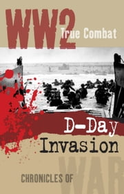 D-Day Invasion (True Combat) ebook by Nigel Cawthorne
