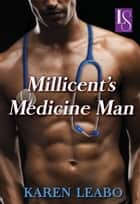 Millicent's Medicine Man ebook by Karen Leabo