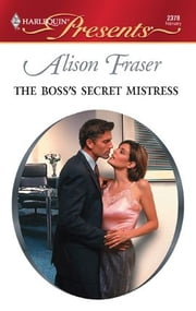 The Boss's Secret Mistress ebook by Alison Fraser