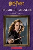 Hermione Granger: Cinematic Guide (Harry Potter) ebook by Felicity Baker