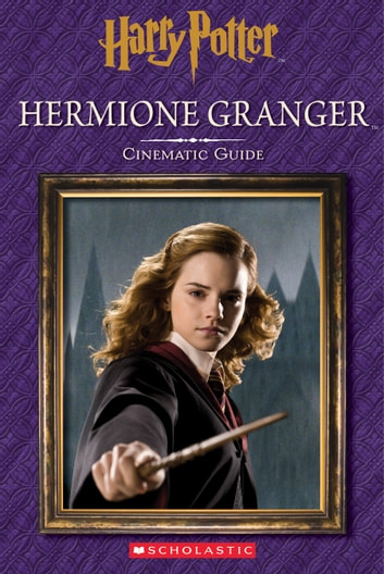 Hermione Granger Cinematic Guide Harry Potter Ebook By Felicity
