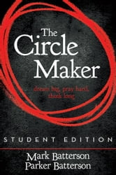 The Circle Maker Student Edition - Dream Big. Pray Hard. Think Long. ebook by Mark Batterson