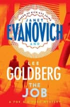 The Job - (Fox & O'Hare) ebook by Janet Evanovich, Lee Goldberg