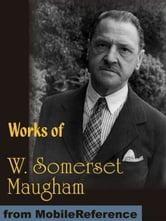 Works Of W. Somerset Maugham: Of Human Bondage, Liza Of Lambeth, Moon And Sixpence, The Magician, The Explorer And More (Mobi Collected Works) ebook by W. Somerset Maugham