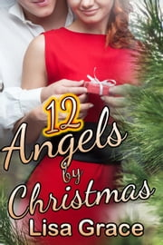 12 Angels by Christmas ebook by Lisa Grace