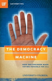 The Democracy Machine - How One Engineer Made Voting Possible for All ebook by Jon Silman