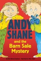 Andy Shane and the Barn Sale Mystery ebook by Jennifer Richard Jacobson, Abby Carter