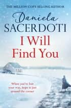 I Will Find You (Seal Island 2) - A beautiful love story of warmth, heart and hope ebook by Daniela Sacerdoti