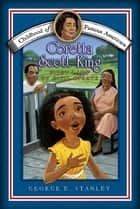 Coretta Scott King - First Lady of Civil Rights ebook by George E. Stanley, Meryl Henderson