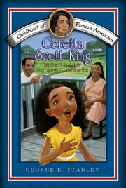 Coretta Scott King - First Lady of Civil Rights ebook by George E. Stanley,Meryl Henderson