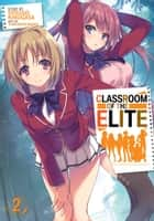 Classroom of the Elite (Light Novel) Vol. 2 ebook by Syougo Kinugasa, Tomoseshunsaku