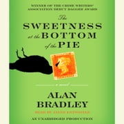 The Sweetness at the Bottom of the Pie - A Flavia de Luce Mystery audiobook by Alan Bradley