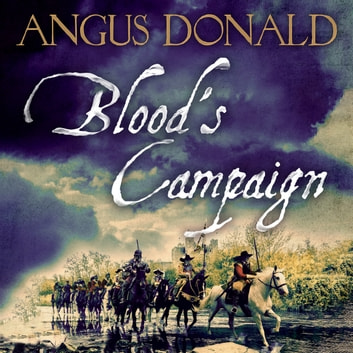 Blood's Campaign - There can only be one victor . . . audiobook by Angus Donald