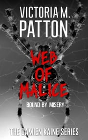 Web of Malice - Bound by Misery ebook by Victoria M. Patton