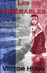 Les Miserables (Fully Illustrated Unabridged Hapgood Translation) ebook by Victor Hugo