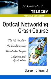 Optical Networking Crash Course ebook by Shepard, Steven