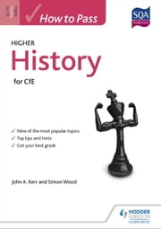 How to Pass Higher History for CfE ebook by John Kerr,Simon Wood