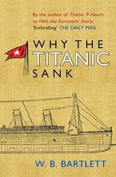 Why the Titanic Sank ebook by W. B. Bartlett