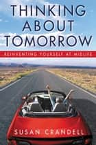 Thinking About Tomorrow ebook by Susan Crandell