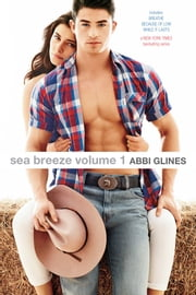Sea Breeze Volume 1 - Breathe; Because of Low; While It Lasts ebook by Abbi Glines