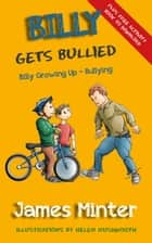 Billy Gets Bullied - Billy Growing Up ebook by James Minter