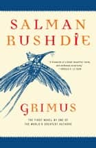 Grimus - A Novel ebook by Salman Rushdie