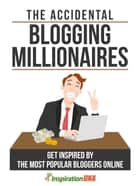 The Accidental Blogging Millionaires ebook by Mark Henz
