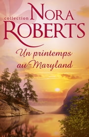 Un printemps au Maryland ebook by Nora Roberts