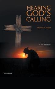 Hearing God's Calling ebook by Dennis H. Hoyer