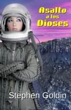Asalto a los Dioses ebook by Stephen Goldin, Glendys Dahl