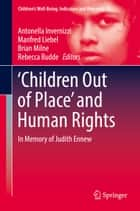 'Children Out of Place' and Human Rights - In Memory of Judith Ennew ebook by Antonella Invernizzi, Manfred Liebel, Brian Milne,...