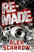 Remade ebook by Alex Scarrow