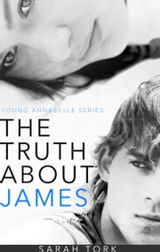 The Truth About James (Y.A Series Book 2) ebook by Sarah Tork