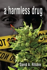 A Harmless Drug ebook by David Ritchie