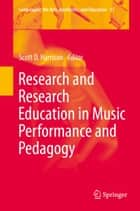 Research and Research Education in Music Performance and Pedagogy ebook by Scott D. Harrison