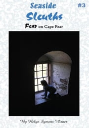 Seaside Sleuths - Fear on Cape Fear ebook by Helyn Symons Wisner