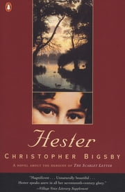 Hester ebook by Christopher W. E. Bigsby
