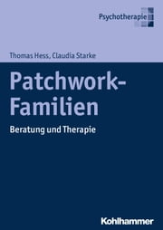 Patchwork-Familien - Beratung und Therapie ebook by Thomas Hess,Claudia Starke