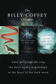 A Billy Coffey Collection - When Mockingbirds Sing, The Devil Walks in Mattingly, In the Heart of the Dark Woods ebook by Billy Coffey