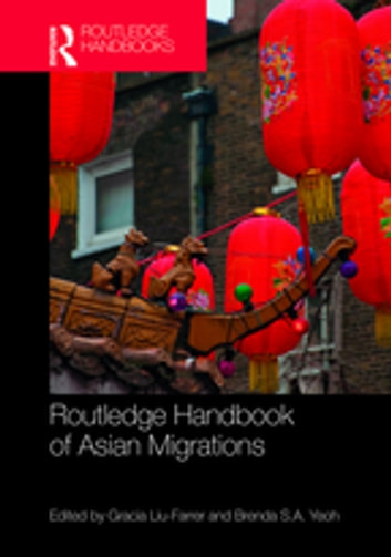 Routledge Handbook of Asian Migrations ebook by