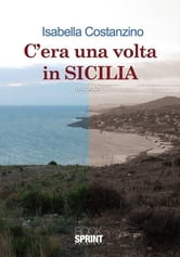 C'era una volta in Sicilia ebook by Isabella Costanzino