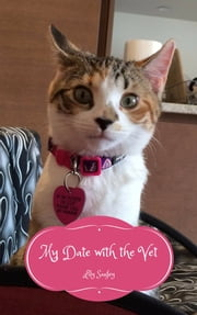 My Date with the Vet - Musings of a Cat #2 ebook by Lily Sanfey