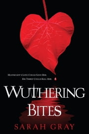 Wuthering Bites ebook by Sarah Gray