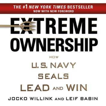 Extreme Ownership - How U.S. Navy SEALs Lead and Win audiobook by Jocko Willink,Leif Babin