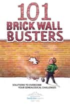 101 Brick Wall Busters eBook by Family Tree Editors