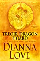 Treoir Dragon Hoard: Belador Book 10 ebook by Dianna Love