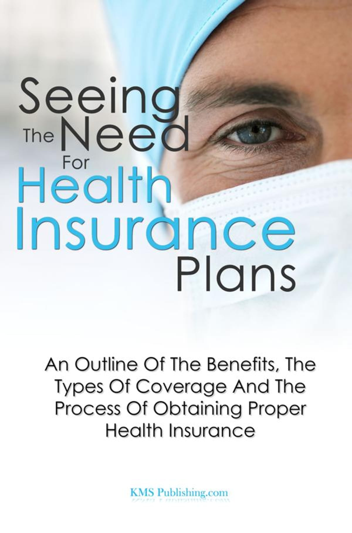 Health Insurance Plans >> Seeing The Need For Health Insurance Plans E Kitap Kms Publishing